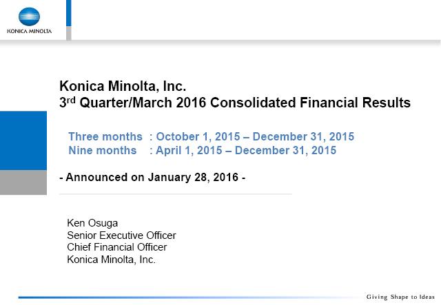 Konica Minolta, Inc. 3rd Quarter/March 2016 Consolidated ...